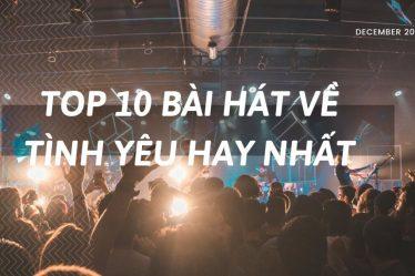 Top-10-bai-hat-hay-ve-tinh-yeu